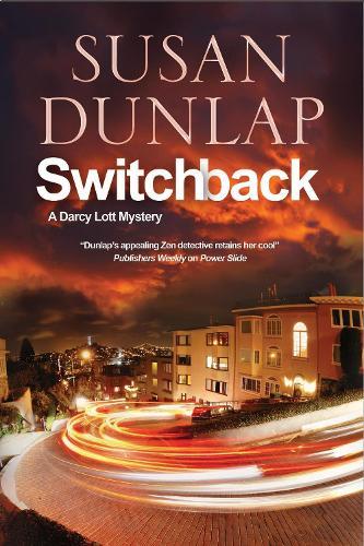 Switchback: A San Francisco Mystery - A Darcy Lott Mystery 6 (Hardback)