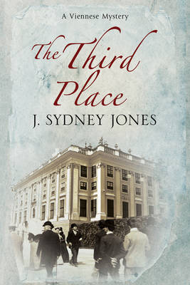The Third Place: A Viennese Historical Mystery - A Viennese Mystery 6 (Hardback)