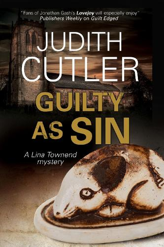 Guilty as Sin: A Lina Townend Antiques Mystery - A Lina Townend Mystery 7 (Hardback)