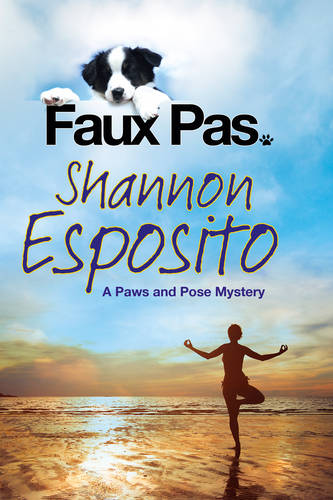 Faux Pas: A 'Paws & Pose' Pet Mystery: A Dog Mystery - A Paws and Pose Mystery 1 (Hardback)