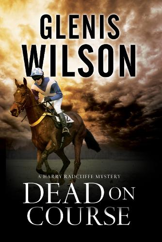 Dead on Course: A Contemporary Horse Racing Mystery - A Harry Radcliffe Mystery 2 (Hardback)