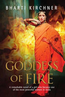 Goddess of Fire: A Historical Novel Set in 17th Century India (Hardback)