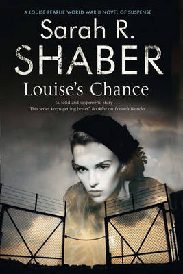 Louise's Chance: A 1940s Spy Thriller Set in Wartime Washington - A Louise Pearlie Mystery 5 (Hardback)