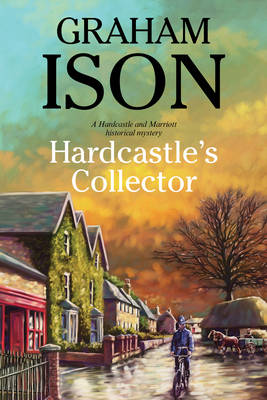 Hardcastle's Collector: A police procedural set during World War One - A Hardcastle and Marriott Historical Mystery 13 (Hardback)