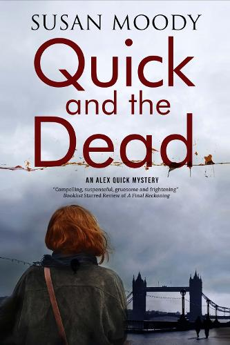 Quick and the Dead: A contemporary British mystery (Hardback)