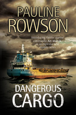 Dangerous Cargo: An Art Marvik Marine Thriller - An Art Marvik Mystery 2 (Hardback)