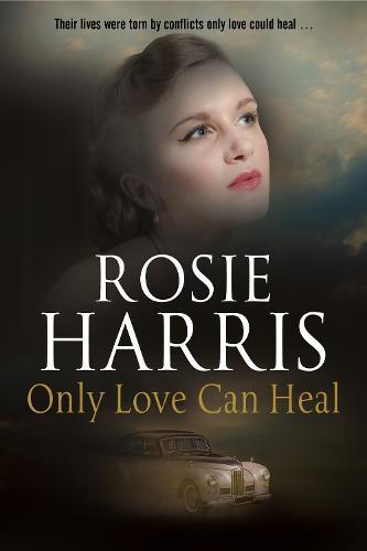 Only Love Can Heal: A Post-War Romance (Hardback)