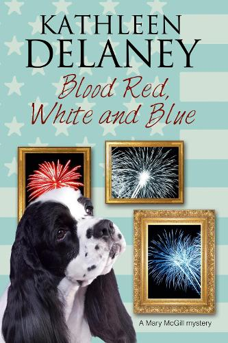 Blood Red, White and Blue: A Canine Cozy Mystery - A Mary Mcgill Canine Mystery 3 (Hardback)
