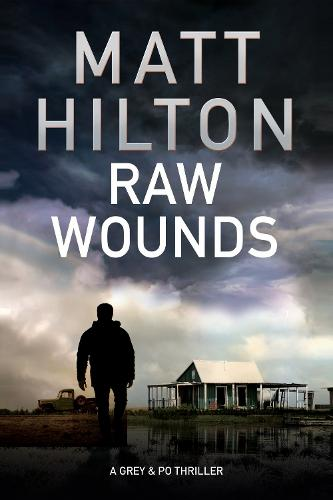 Raw Wounds: An Action Thriller Set in Rural Louisiana - A Grey and Villere Thriller 3 (Hardback)