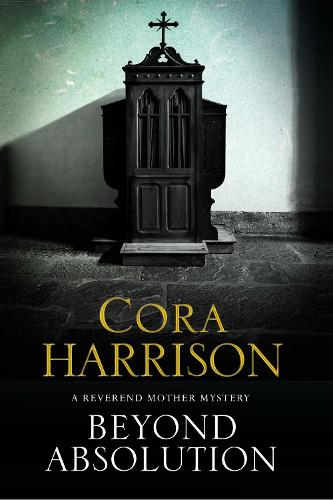 Beyond Absolution: A Mystery Set in 1920s Ireland - A Reverend Mother Mystery 3 (Hardback)