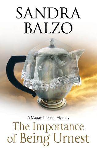 Importance of Being Urnest: A Coffee House Cozy - Maggy Thorson Mystery 10 (Hardback)