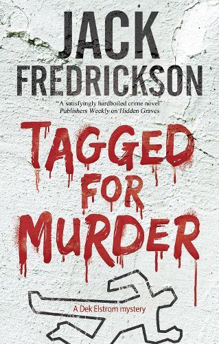 Tagged for Murder - A Dek Elstrom Mystery (Hardback)