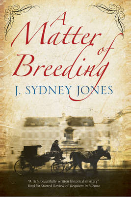 A Matter of Breeding: A Mystery Set in Turn-of-the-Century Vienna - A Viennese Mystery 5 (Hardback)