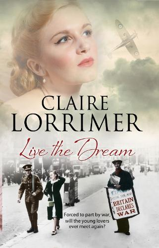 Live the Dream: A World War II Romance (Hardback)