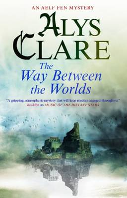 The Way Between the Worlds - An Aelf Fen Mystery 4 (Hardback)
