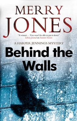 Behind the Walls - A Harper Jennings Mystery 2 (Hardback)