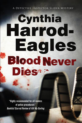 Blood Never Dies - A Bill Slider Mystery 15 (Hardback)