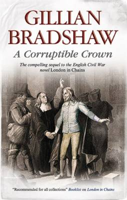 A Corruptible Crown: A Seventeenth-century Historical Drama (Hardback)