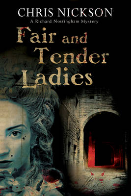 Fair and Tender Ladies - A Richard Nottingham Mystery 6 (Hardback)