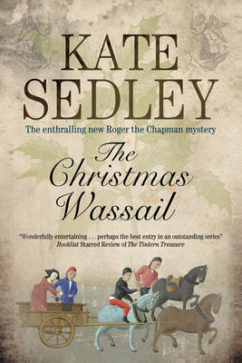 The Christmas Wassail - A Roger the Chapman Mystery 22 (Hardback)