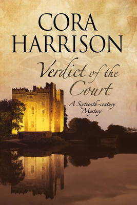 Verdict of the Court: A Mystery Set in Sixteenth-Century Ireland - A Burren Mystery 11 (Hardback)