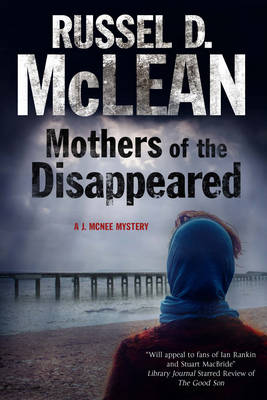 Mothers of the Disappeared: A J. Mcnee Mystery Set in Scotland - A J. Mcnee Mystery 3 (Hardback)