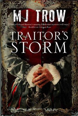 Traitor's Storm: A Tudor Mystery Featuring Christopher Marlowe - A Kit Marlowe Mystery 6 (Hardback)