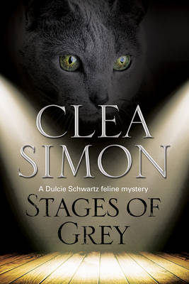 Stages of Grey: A Feline-Filled Academic Mystery - A Dulcie Schwartz Cat Mystery 8 (Hardback)