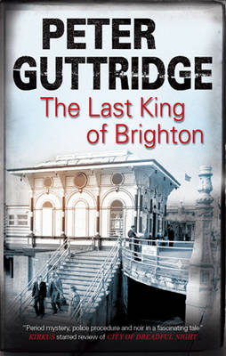 The Last King of Brighton (Hardback)