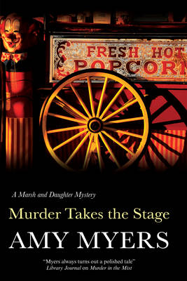 Murder Takes the Stage - A Marsh and Daughter Mystery 6 (Hardback)