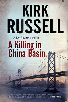 A Killing in China Basin - A Ben Raveneau Mystery 1 (Hardback)