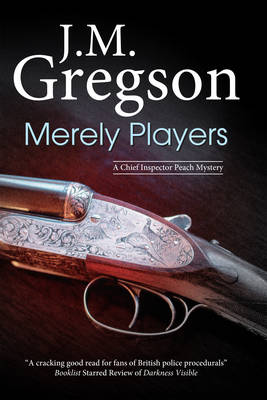 Merely Players - A Chief Inspector Peach Mystery 15 (Hardback)