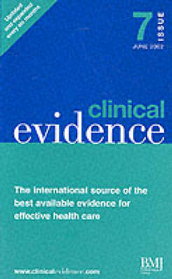 Clinical Evidence: Full Edition Issue 7 (Paperback)