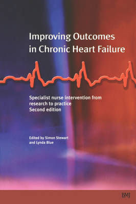 Improving Outcomes in Chronic Heart Failure: Specialist Nurse Intervention from Research to Practice (Paperback)