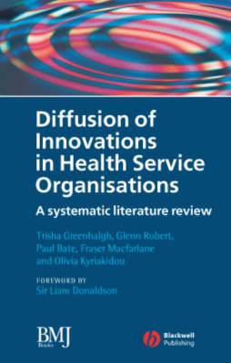 Diffusion of Innovations in Health Service Organisations: A Systematic Literature Review (Hardback)