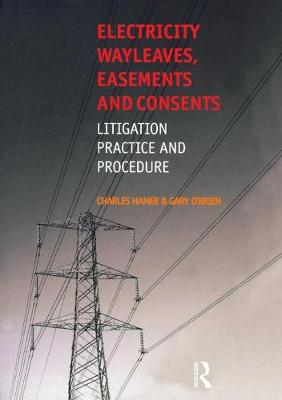 Electricity Wayleaves, Easements and Consents (Paperback)