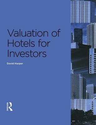 Valuation of Hotels for Investors (Paperback)