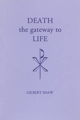 Death, the Gateway to Life - Fairacres Publication No 15 (Paperback)