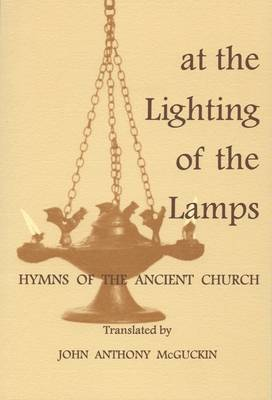 At the Lighting of the Lamps: Hymns of the Ancient Church - Fairacres Publications v. 123. (Paperback)