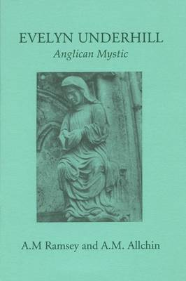 Evelyn Underhill: Anglican Mystic (Paperback)