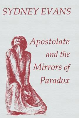 Apostolate and the Mirrors of Paradox - Fairacres Publications No. 127. (Paperback)