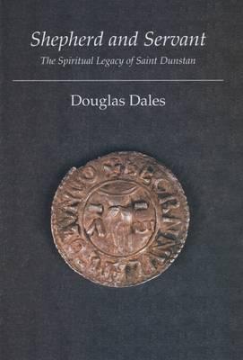 Shepherd and Servant: The Spiritual Legacy of St.Dunstan (Paperback)