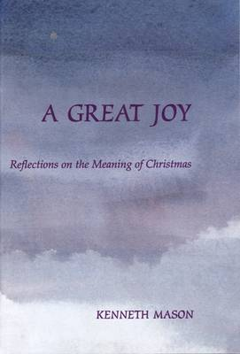 A Great Joy: Reflections on the Meaning of Christmas (Paperback)