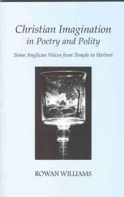 Christian Imagination in Poetry and Polity: Some Anglican Voices from Temple to Herbert (Paperback)