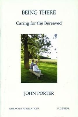 Being There: Caring for the Bereaved (Paperback)