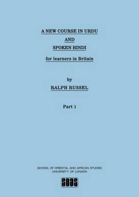 A New Course in Urdu and Spoken Hindi for Learners in Britain: Part 1: The Course (Paperback)