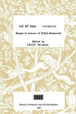 Lai Su Thai: Essays in Honour of Professor E.H.S.Simmonds (Paperback)