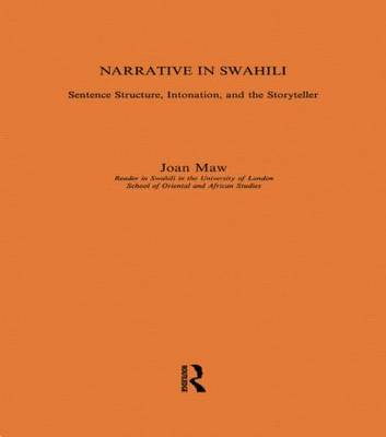 Narrative in Swahili: Sentence Structure, Intonation and the Storyteller (Paperback)