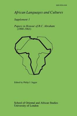 Papers in Honour of R.C.Abraham, 1890-1963 - African languages & cultures Supplement 1 (Paperback)