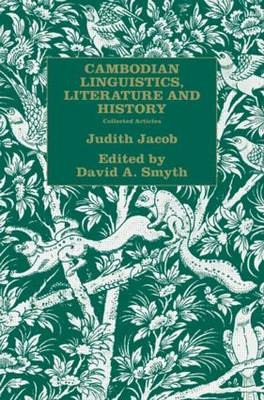 Cambodian Linguistics, Literature and History: Collected Articles (Paperback)